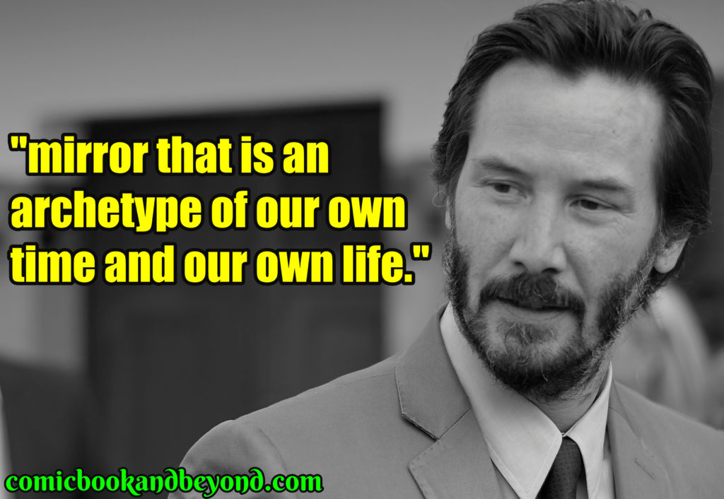 115 Keanu Reeves Quotes From The Awe Inspiring John Wick Himself