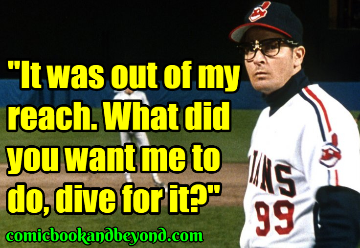 Quotes From Major League: 100+ Major League Quotes That Portray The Story Of A