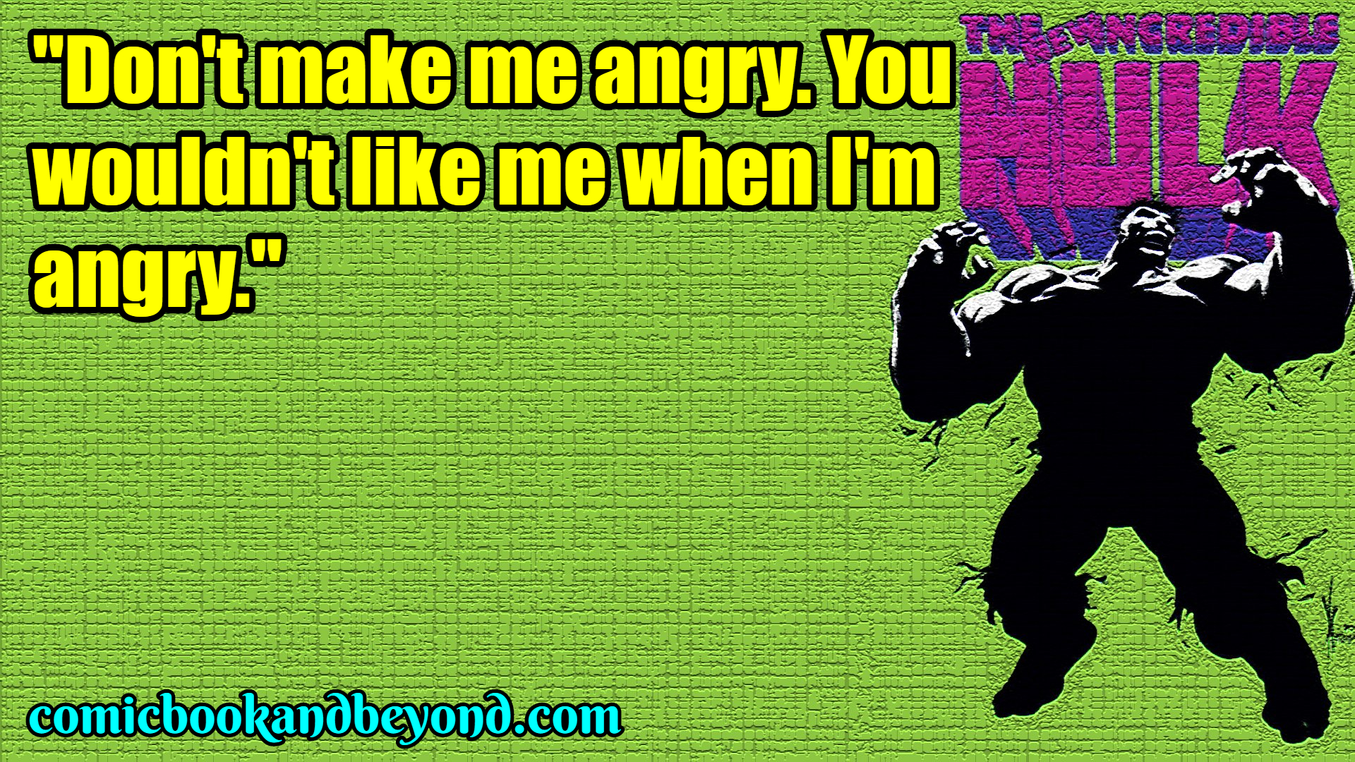 The Incredible Hulk popular quotes