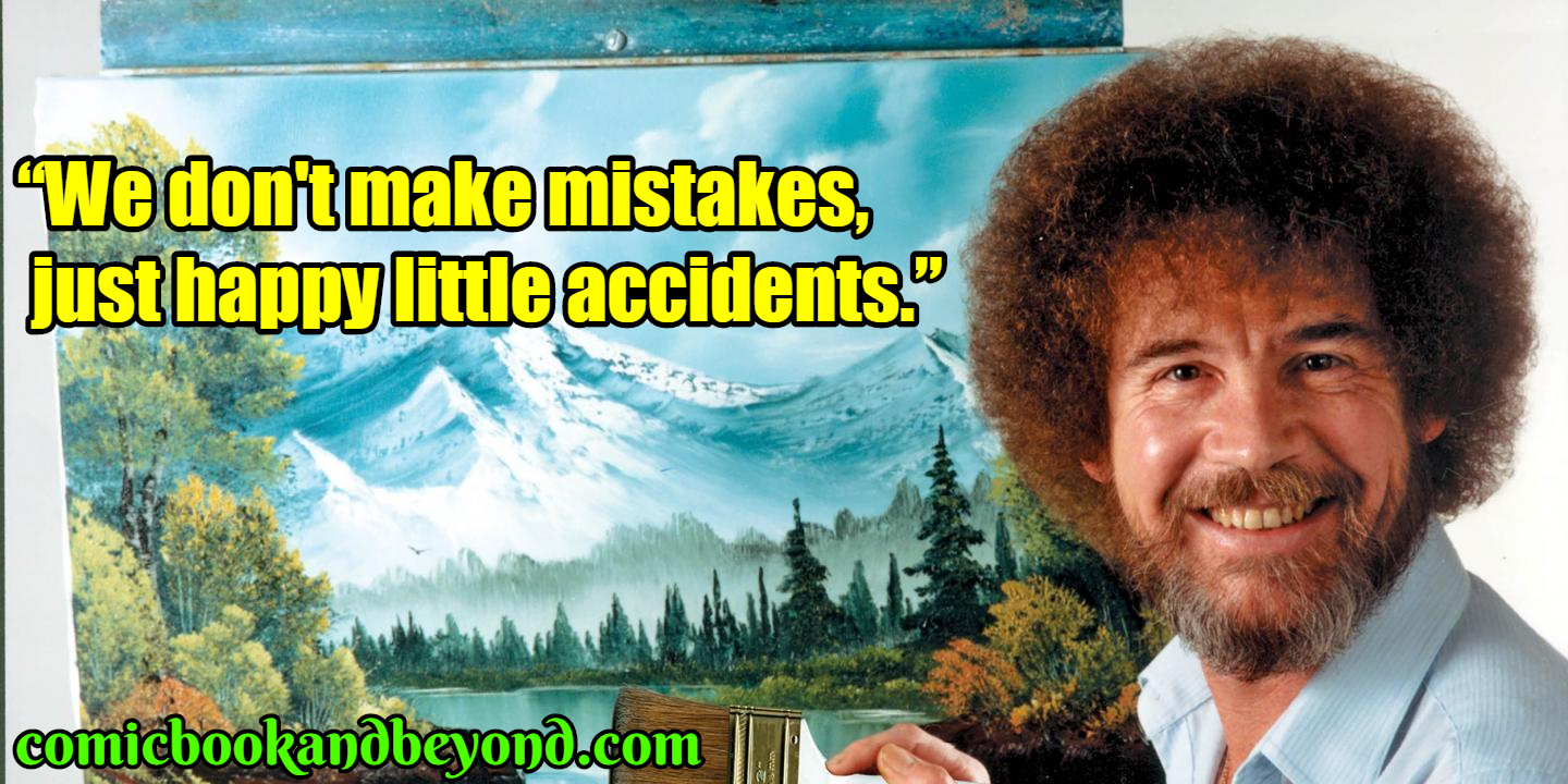 100 Bob Ross Quotes Which Are As Artsy As His Paintings Comic Books Beyond