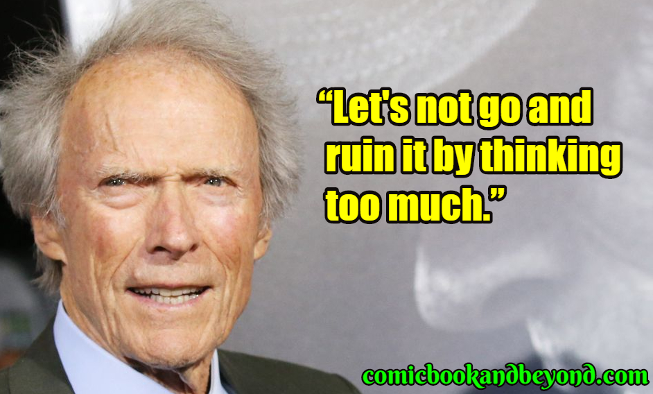110+ Clint Eastwood Quotes Which Are Thought Provoking ...
