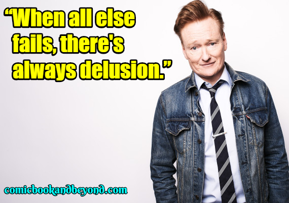 Conan o'brien Popular Quotes