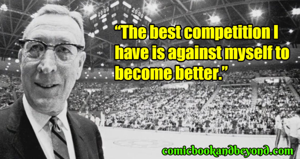 """The best competition I have is against myself to become better."""