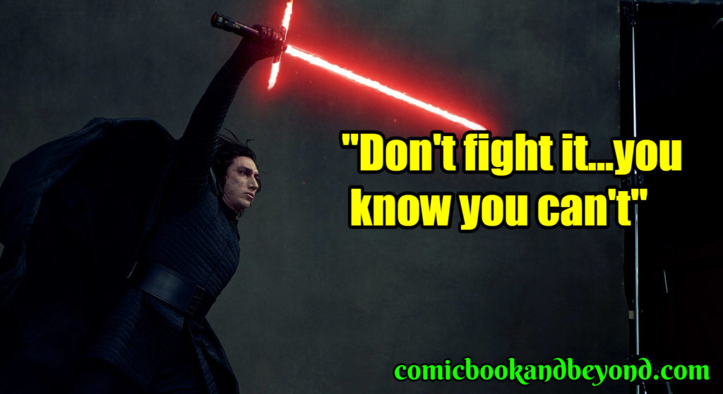 Kylo Ren saying