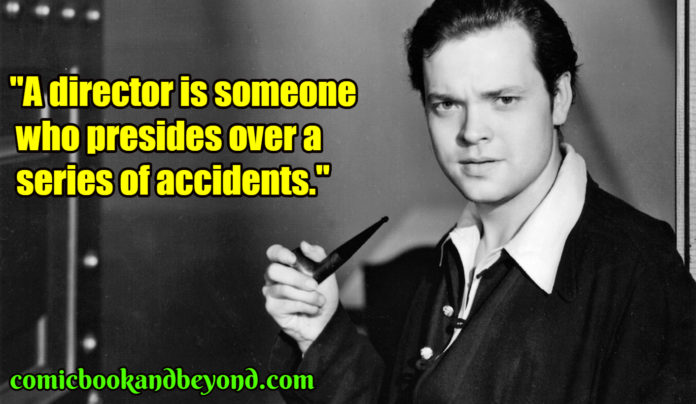 Orson Welles saying