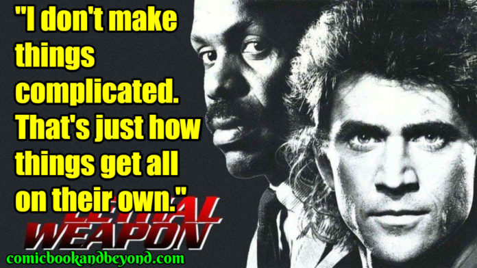 Lethal Weapon Best Quotes