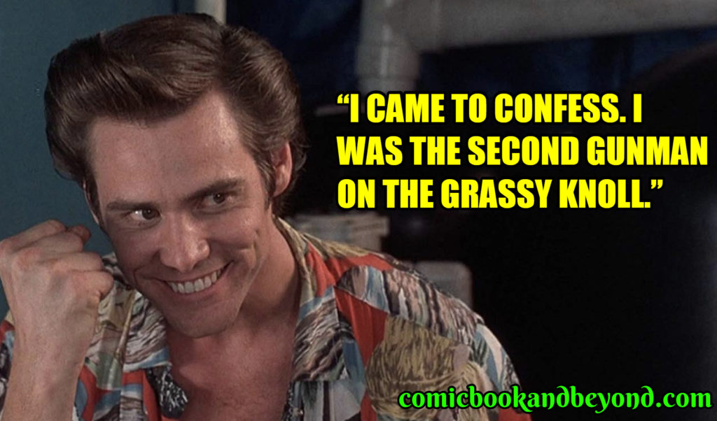 Ace Ventura Pet Detective famous quotes