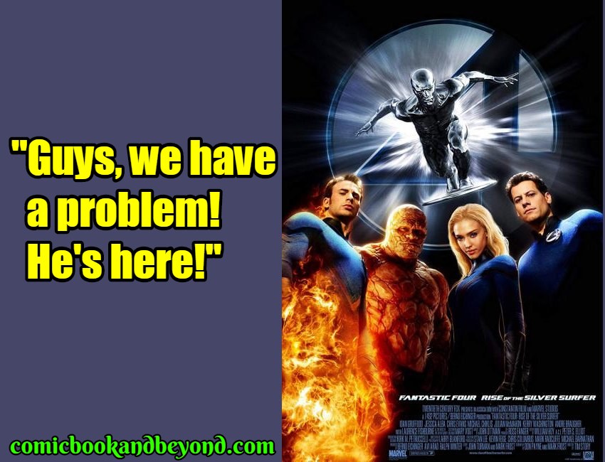 Fantastic Four Rise of the Silver Surfer quotes