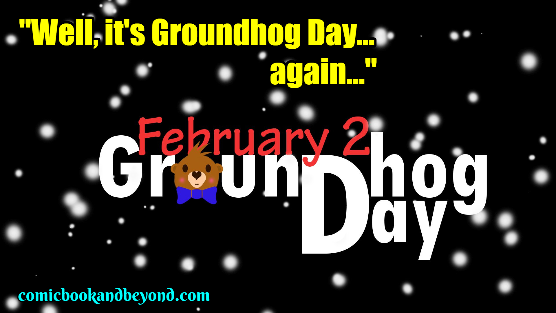 Groundhog Day quotes (5)