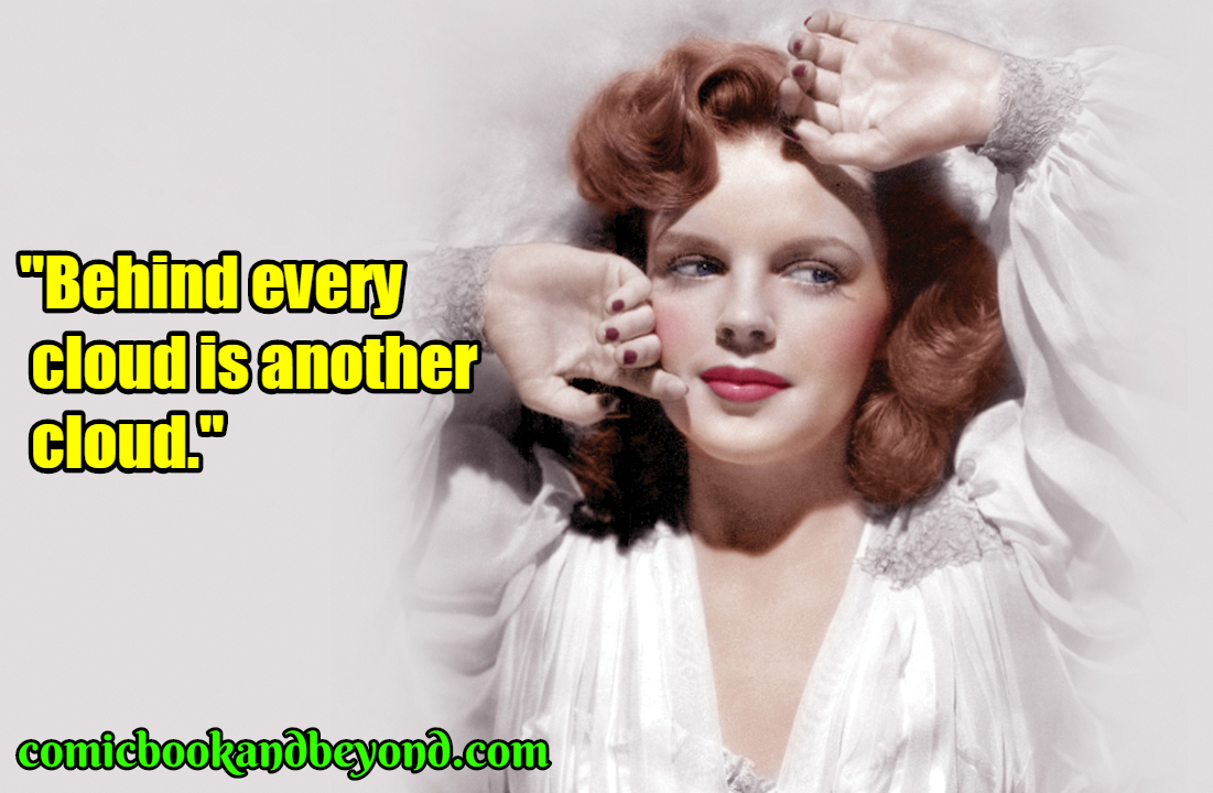 90 Judy Garland Quotes That Will Show You What Real Talent Is Comic Books Beyond