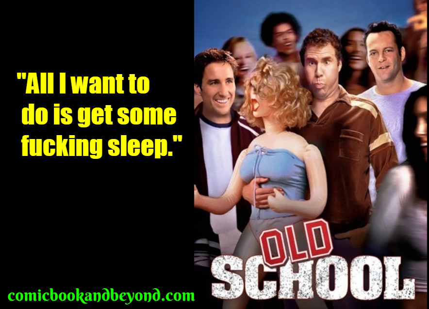 100+ Old School Quotes From The 2003 American Comedy Film ...
