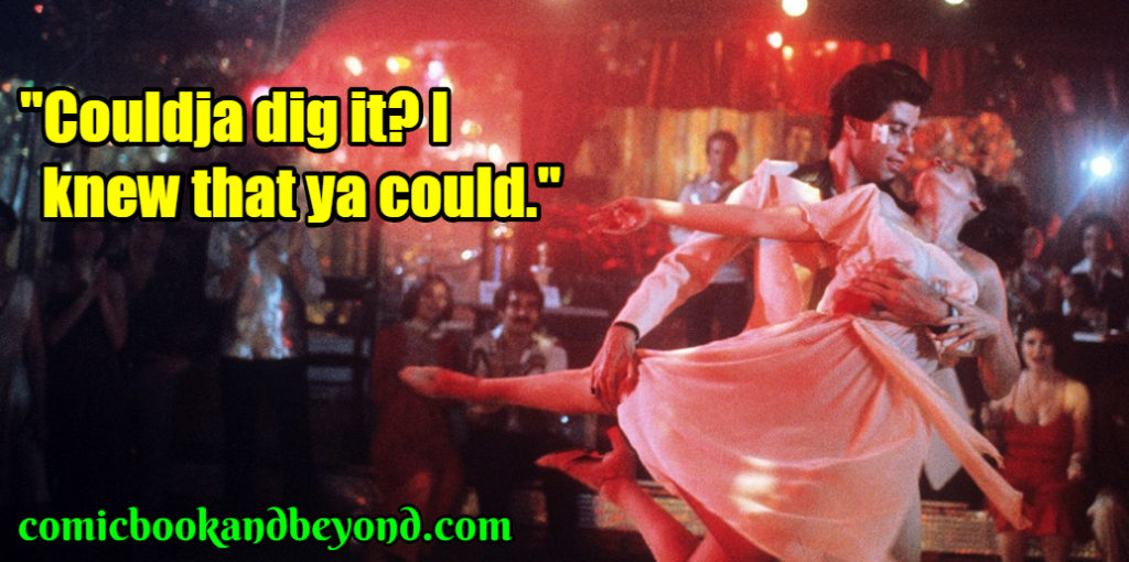 Saturday Night Fever famous quotes