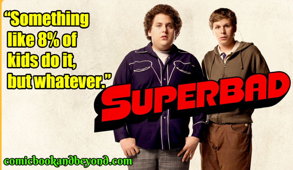 100 Superbad Quotes That Tells Us About Teenage Things
