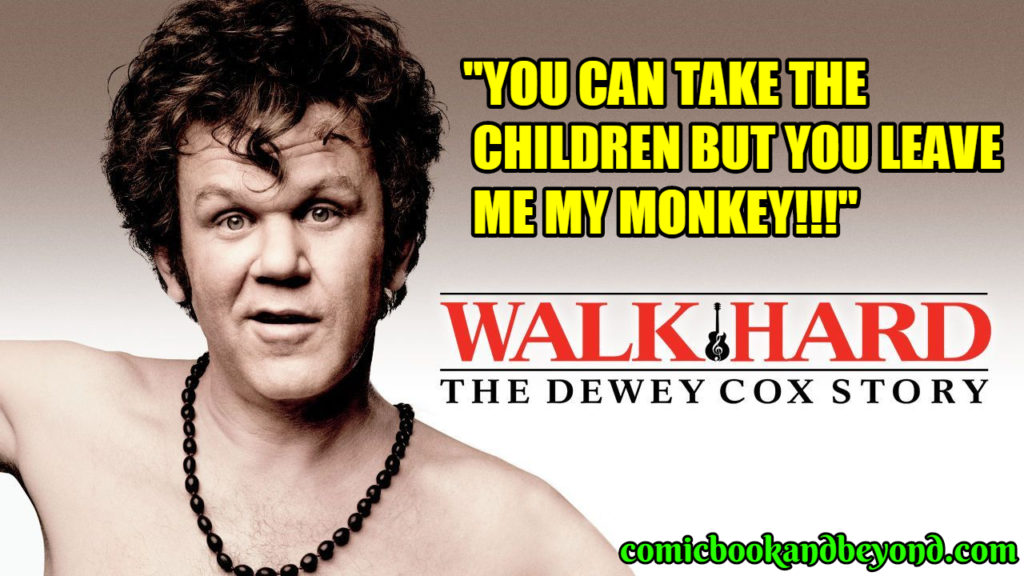 Walk Hard The Dewey Cox Story famous quotes