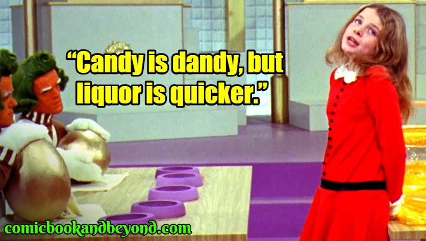 Willie Wonka and the Chocolate Factory famous quotes