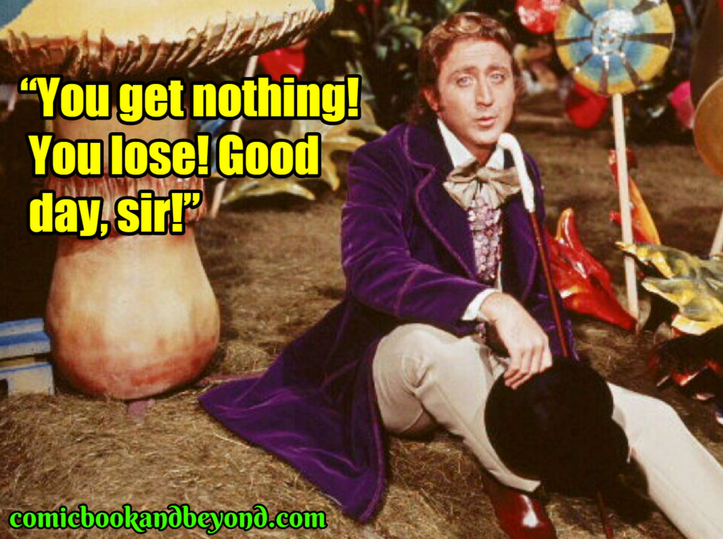Willie Wonka and the Chocolate Factory quotes
