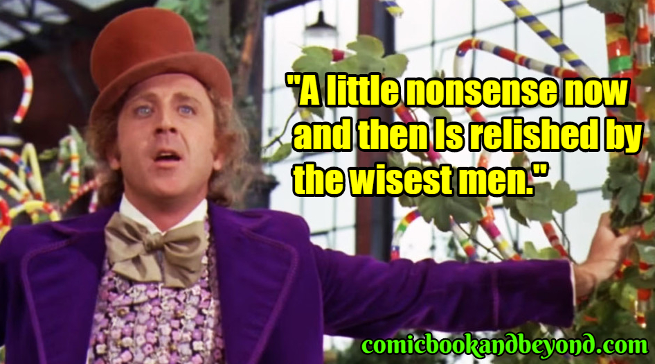 Willie Wonka and the Chocolate Factory saying