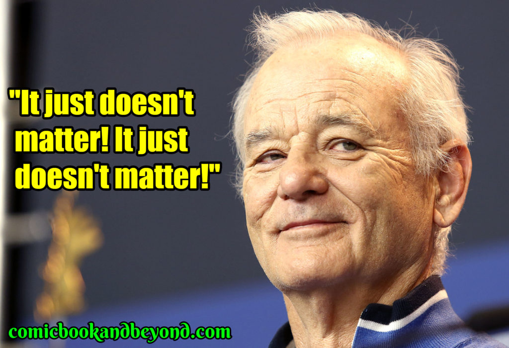 Bill Murray famous quotes