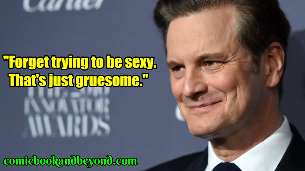 Colin Firth popular quotes