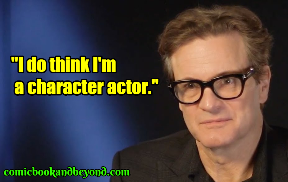 Colin Firth saying