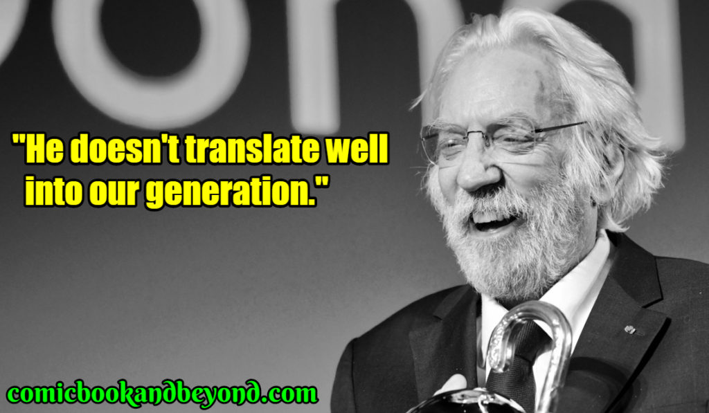 Donald Sutherland famous quotes