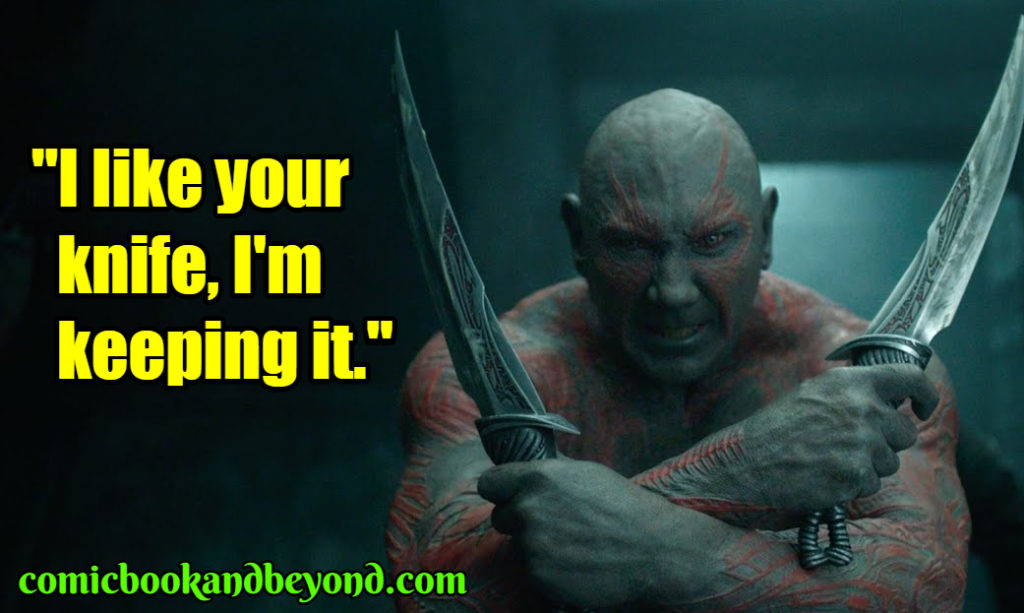 Drax the Destroyer saying
