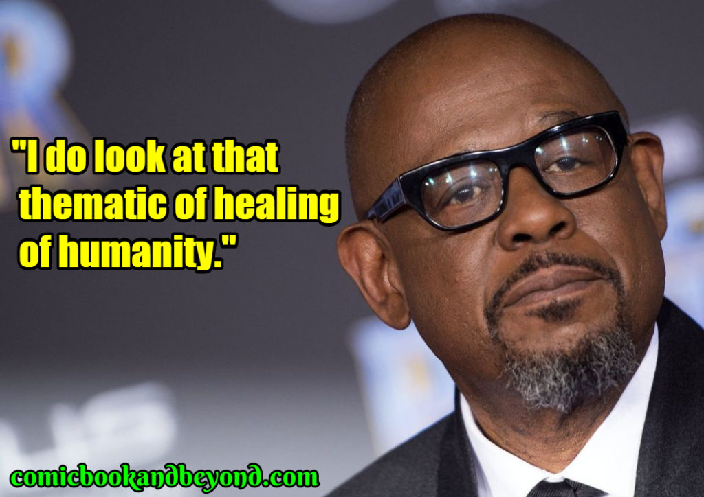 Forest Whitaker best quotes