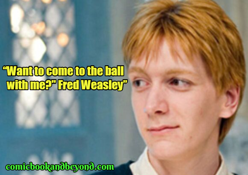 Fred Weasley Quotes