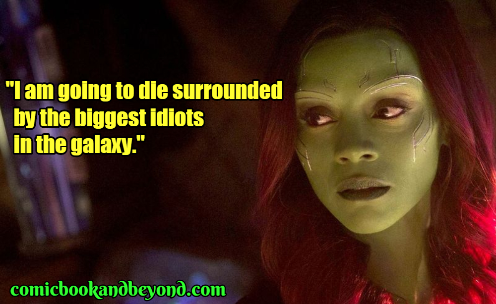 Gamora Famous Quotes