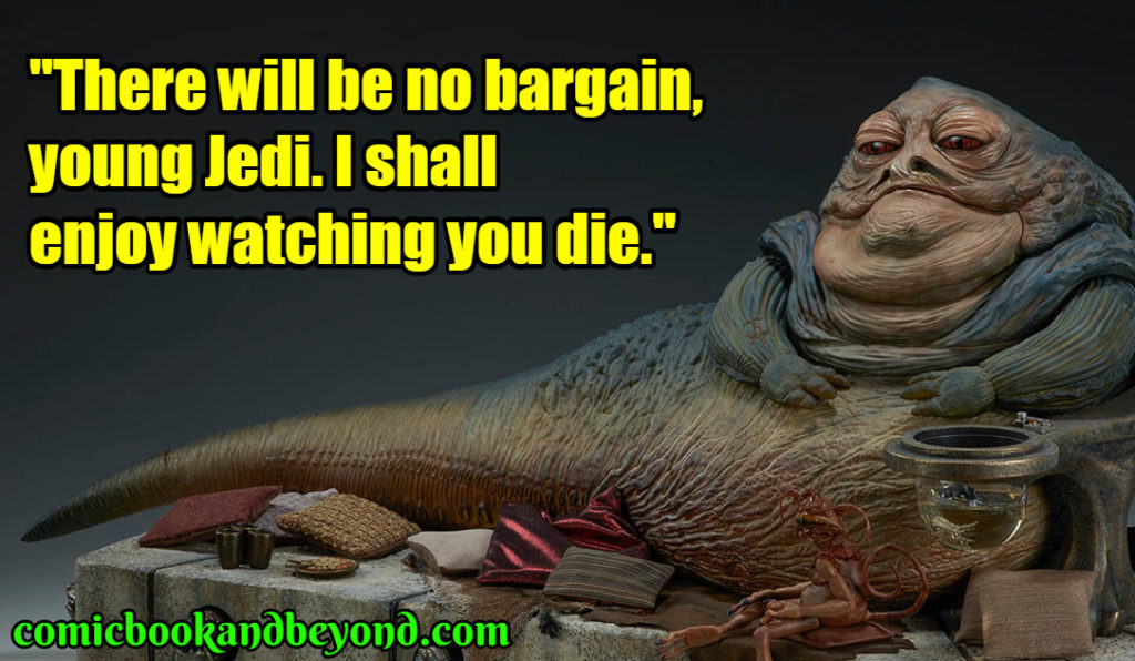 Jabba the Hutt famous quotes