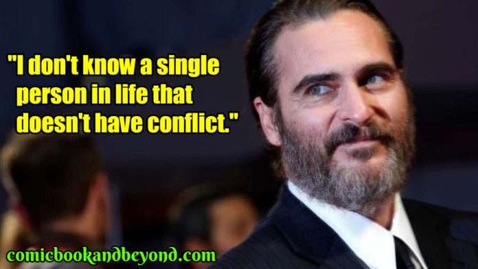 Joaquin Phoenix best quotes