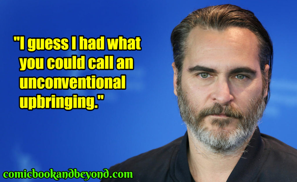 Joaquin Phoenix popular quotes