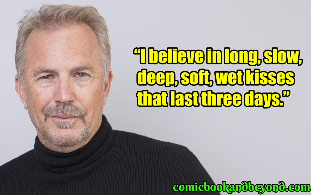 Kevin Costner saying