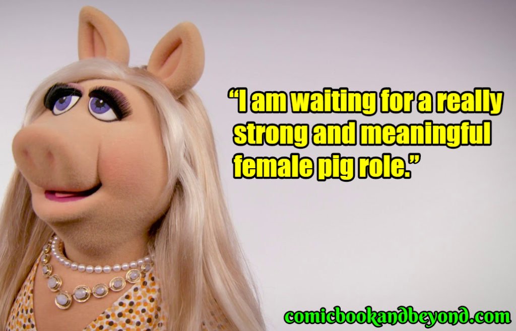Miss Piggy best quotes