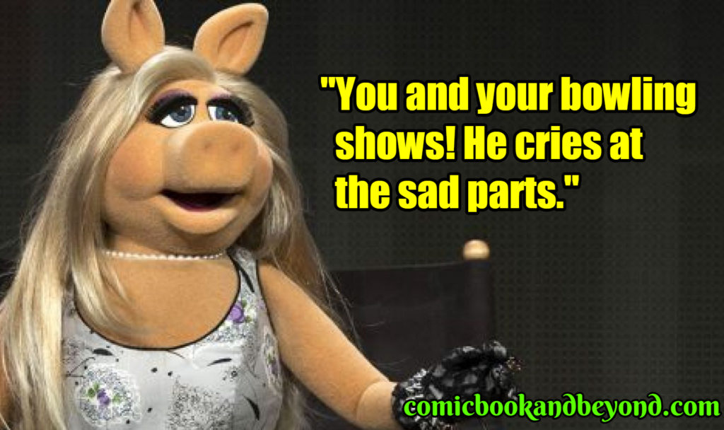 Miss Piggy quotes