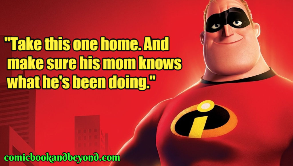 Mr. Incredible Famous Quotes