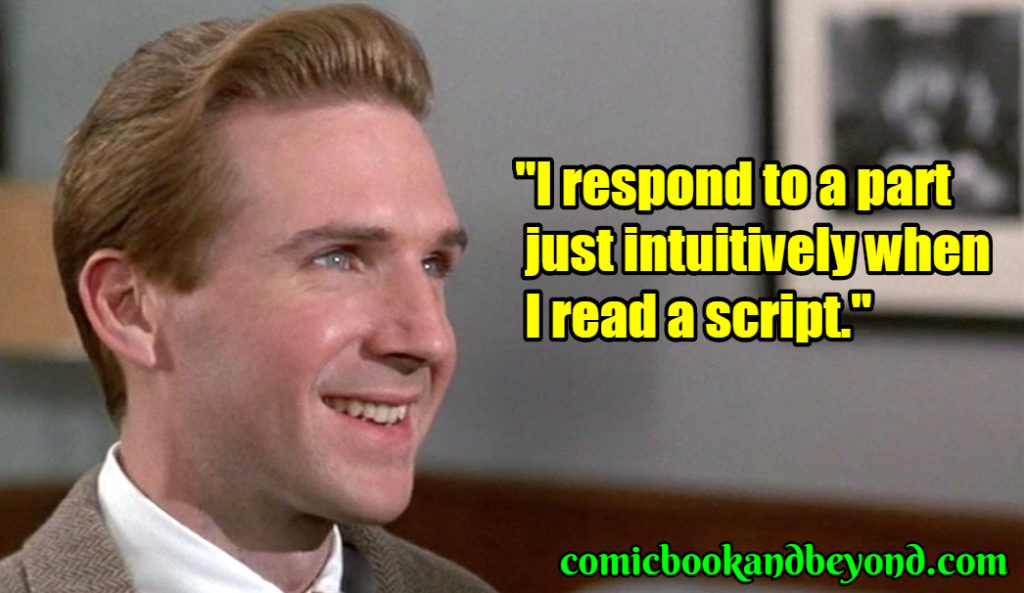 Ralph Fiennes saying