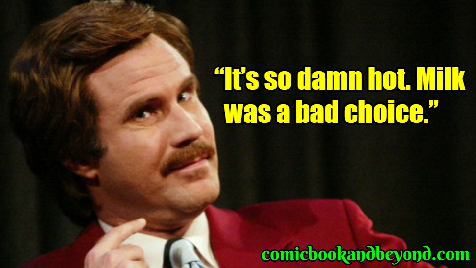Ron Burgundy saying