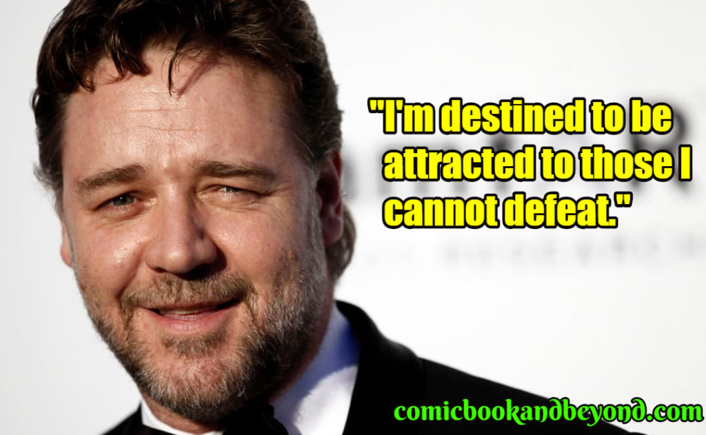 Russell Crowe saying
