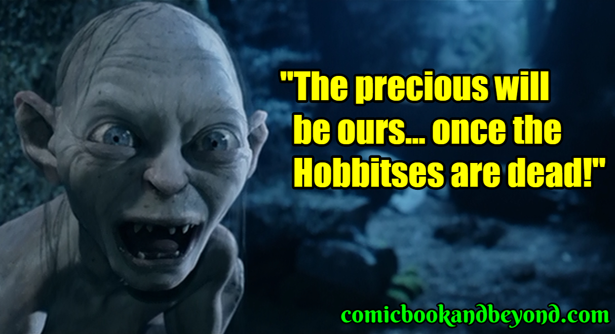 100 Smeagol Quotes From Lord Of The Rings That Will Really Inspire You Comic Books Beyond
