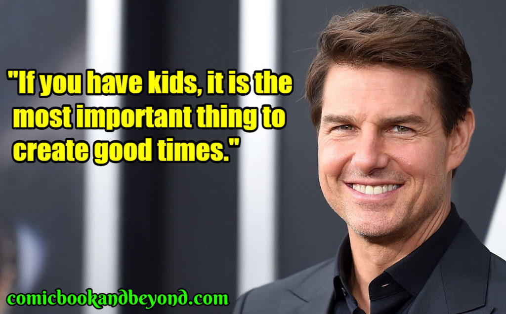 Tom Cruise famous quotes