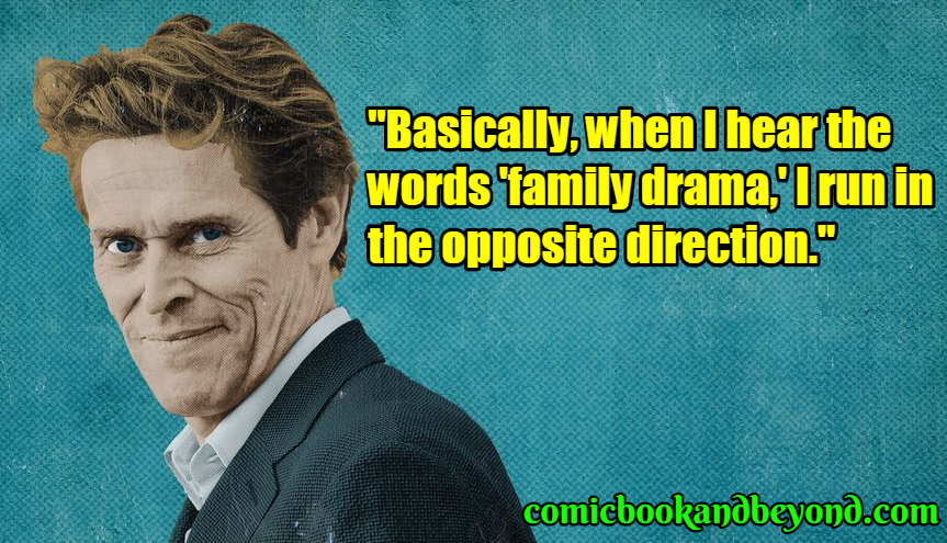 Willem Dafoe famous quotes