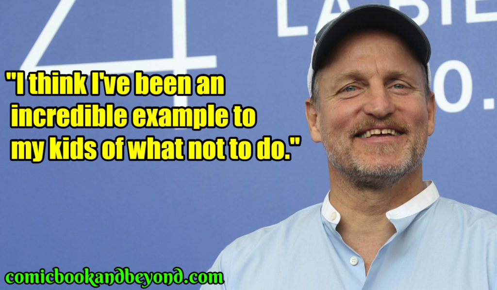 Woody Harrelson famous quotes