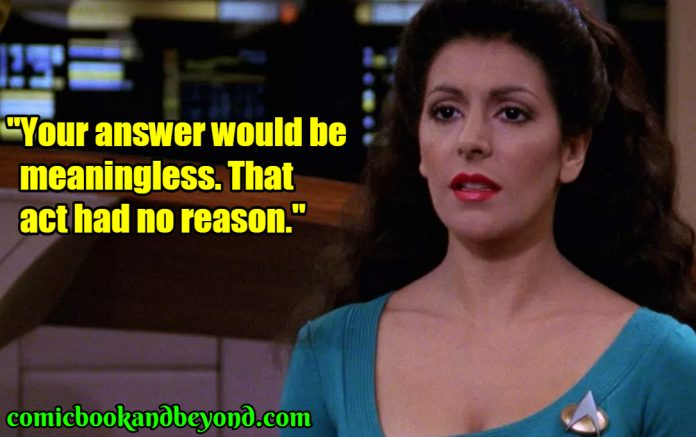 Deanna Troi saying